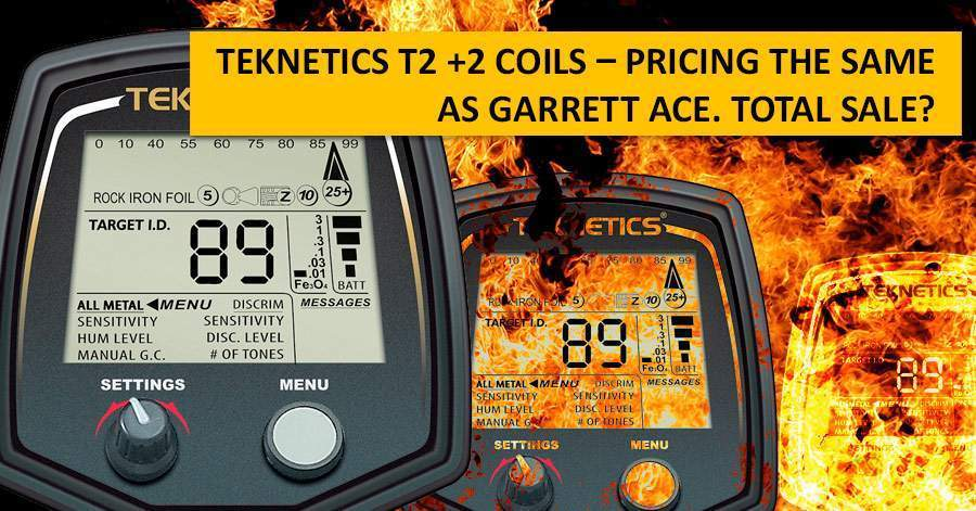 Teknetics T2 +2 coils – pricing the same as Garrett ACE. Total sale?