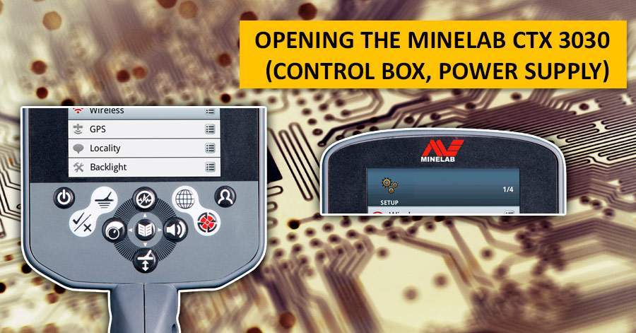 Opening the Minelab CTX 3030 (control box, power supply)