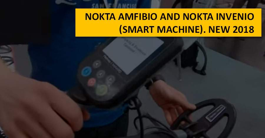 Nokta Amfibio and Nokta Invenio (smart machine). NEW 2018