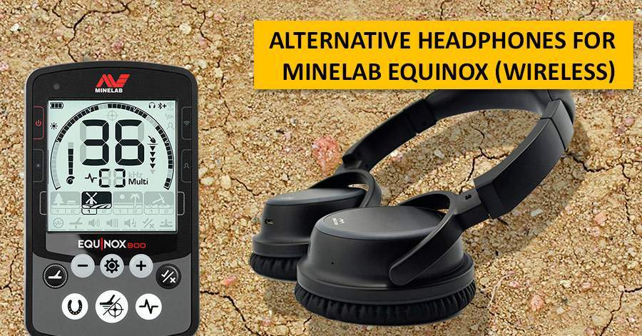 Alternative headphones for Minelab Equinox (wireless)