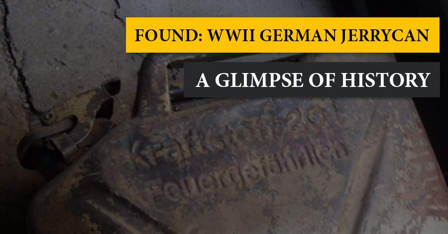 Found: WWII German Jerrycan  A glimpse of history | MD