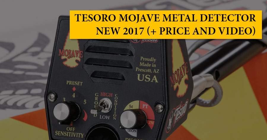 Tesoro Mojave metal detector  NEW 2017 (+ price, video) | MD