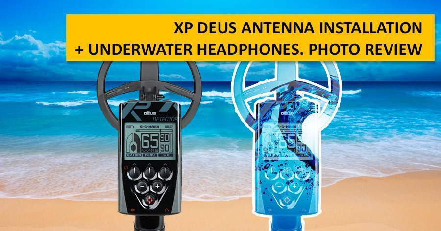 XP Deus antenna installation + underwater headphones. Photo review