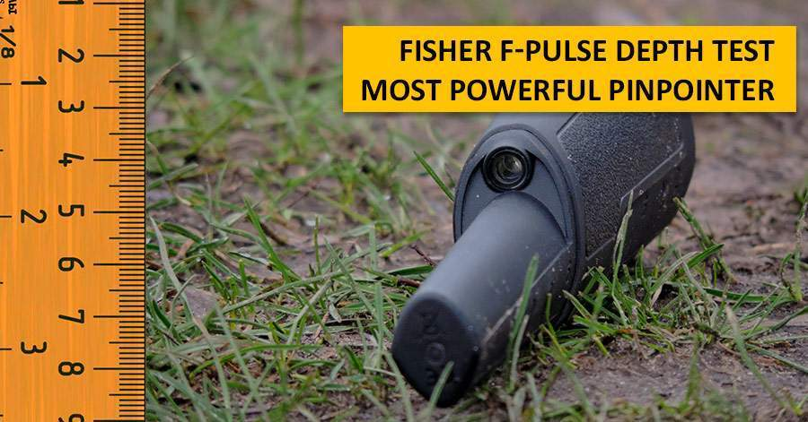 Fisher F-Pulse Depth Test. Most powerful pinpointer