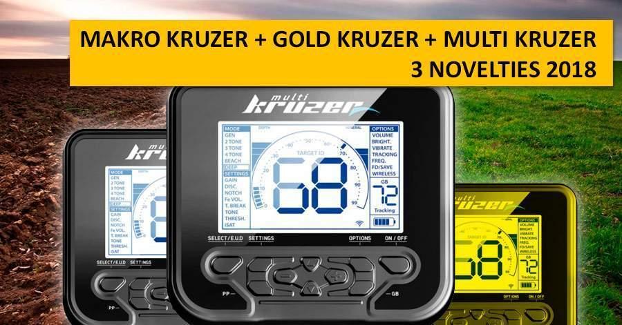 Makro Kruzer + Gold Kruzer + Multi Kruzer. 3 Novelties 2018
