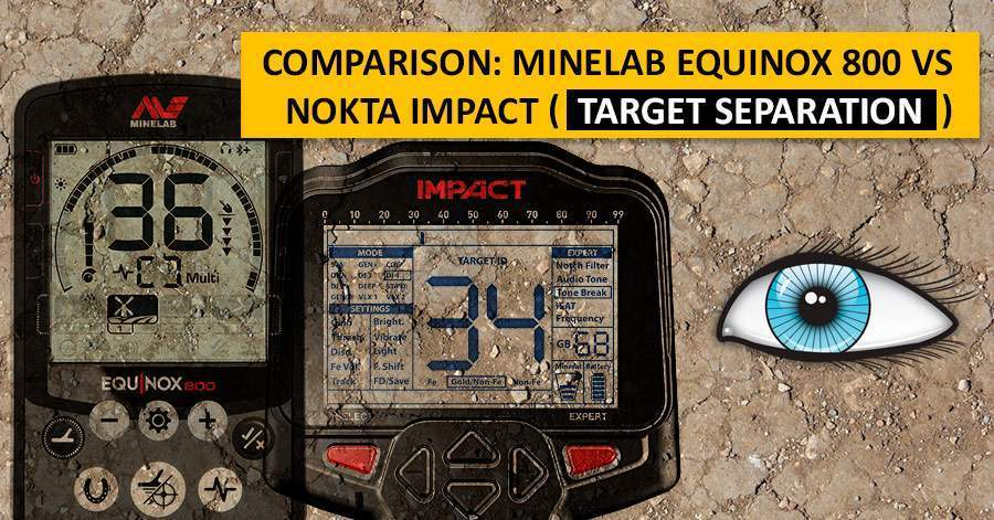 Comparison: Minelab Equinox 800 vs Nokta Impact (target separation)