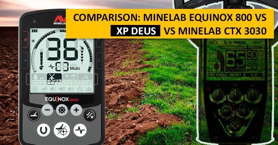 Comparison: Minelab Equinox 800 vs XP Deus vs Minelab CTX 3030