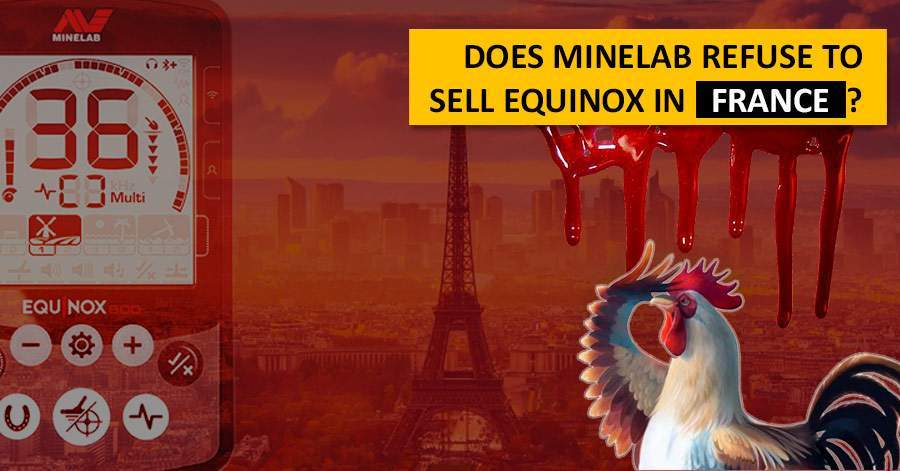 Does Minelab refuse to sell Equinox in France?