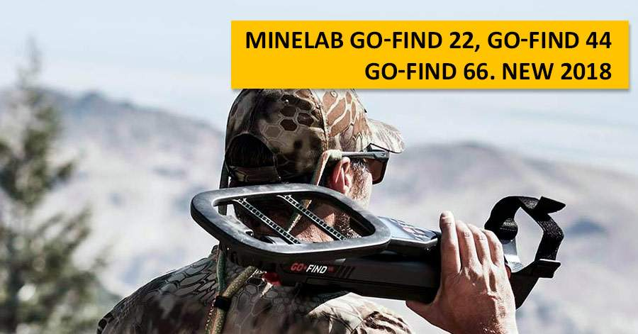 Minelab Go-Find 22, Go-Find 44, Go-Find 66. NEW 2017
