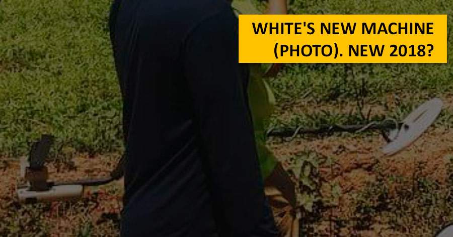White's new machine (photo). NEW 2018?